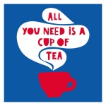 All you need is a cup of tea………. 1